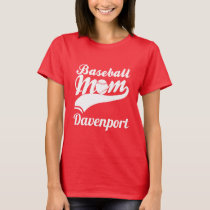 Baseball Mom Davenport T-Shirt