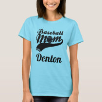 Baseball Mom Denton T-Shirt