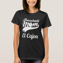 Baseball Mom El Cajon T-Shirt