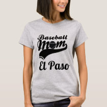 Baseball Mom El Paso T-Shirt