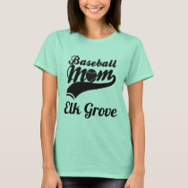 Baseball Mom Elk Grove T-Shirt