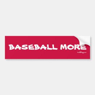 BASEBALL MORE Bumper Sticker