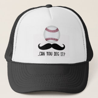 Baseball Mustache Can You Dig It Trucker Hat
