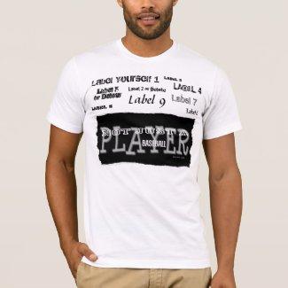 Baseball Player - Not Just A Label - Shirts