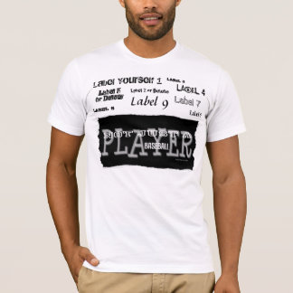 Baseball Player - Not Just A Label - Shirts