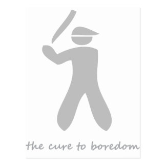 Baseball....the cure to boredom postcard