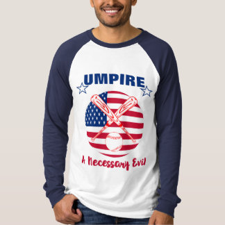 Baseball Umpire Funny Sports Quote Text Graphic T-Shirt