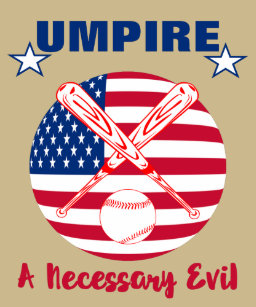 fa341b0904 Baseball Umpire Funny Sports Quote Text Graphic T-Shirt