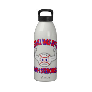 Baseball Was Better With Steriods! Drinking Bottles