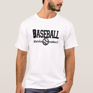 Baseball, What else matters T-shirts and Gifts.