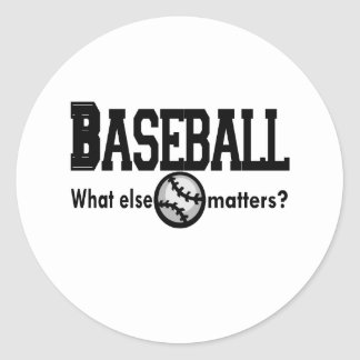 Baseball, What else matters T-shirts and Gifts. Classic Round Sticker