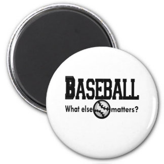 Baseball, What else matters T-shirts and Gifts. Magnet