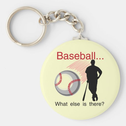 Baseball What Else T-shirts and Gifts Key Chains