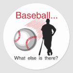Baseball What Else T-shirts and Gifts Classic Round Sticker