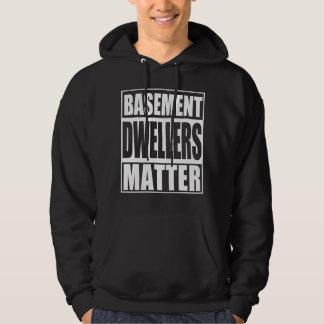 Basement Dwellers Matter Movement Hoodie