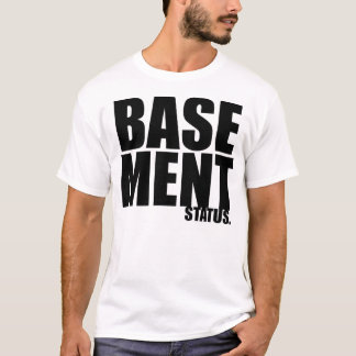 Basement Status Demo shirt