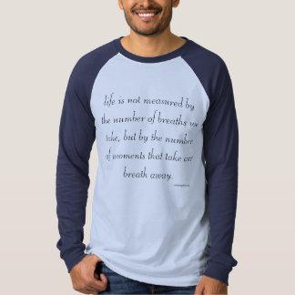 "Basic Dark T-Shirt ""Life is not measured..."""
