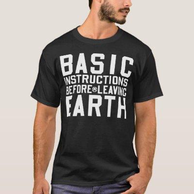 Bible Basic Instructions Before Leaving Earth T Shirt Zazzle