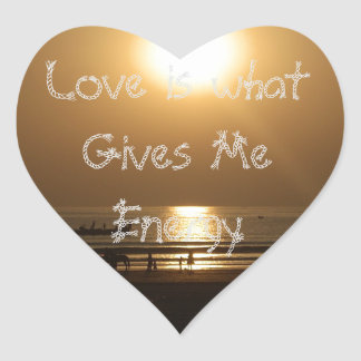 Basic Love is what give me energy Heart Sticker