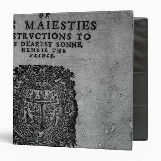 """Basilicón Doron, 1603 Carpeta 1 1/2"""""""
