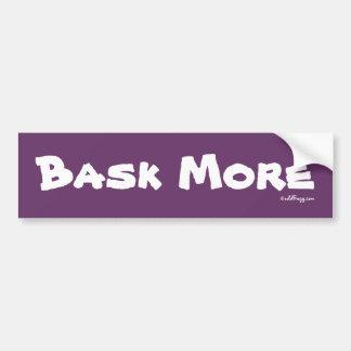 BASK More Bumper Sticker Car Bumper Sticker