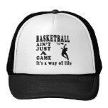 Basketball Ain't Just A Game It's A Way Of Life Hats