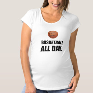 Basketball All Day Maternity T-Shirt