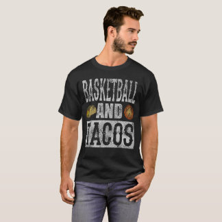 Basketball and Tacos Funny Taco Distressed T-Shirt