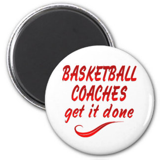 Basketball Coaches Get it Done Fridge Magnet