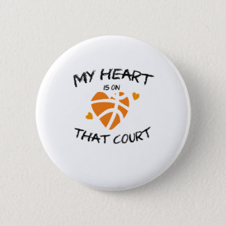 Basketball Funny Gift  My Heart Is On That Court Pinback Button