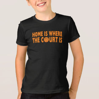 Basketball | Home Is Where The Court Is T-Shirt
