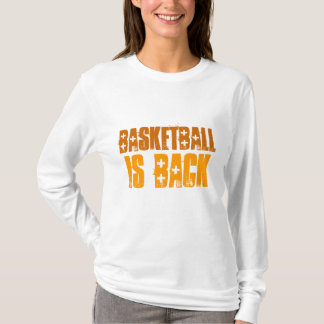 Basketball is Back! T-Shirt