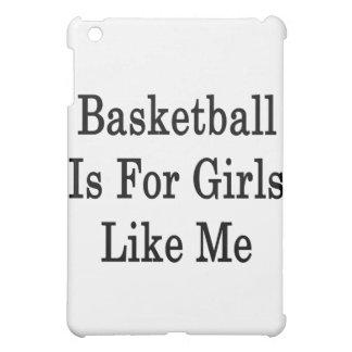 Basketball Is For Girls Like Me iPad Mini Cases