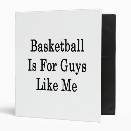 Basketball Is For Guys Like Me Vinyl Binders