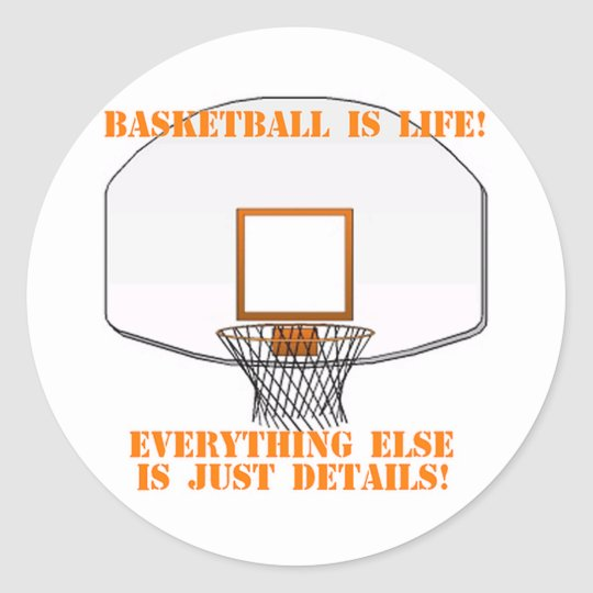 Basketball is Life Classic Round Sticker