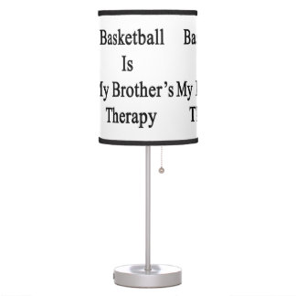 Basketball Is My Brother's Therapy Lamp