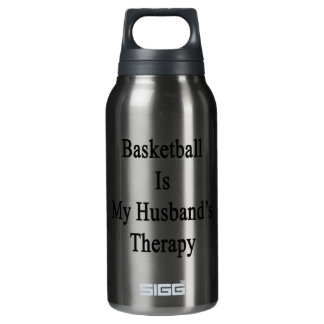 Basketball Is My Husband's Therapy 10 Oz Insulated SIGG Thermos Water Bottle