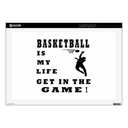 """Basketball Is My Life Decals For 17"""" Laptops"""