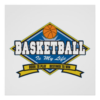 Basketball is My Life Poster