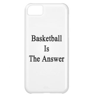 Basketball Is The Answer Cover For iPhone 5C