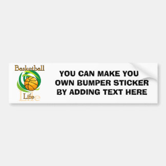 Basketball Life T-shirts and Gifts Bumper Sticker