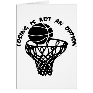 Basketball Losing Is Not An Option Card