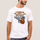 Basketball Losing Is Not An Option T-Shirt