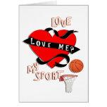 BASKETBALL! Love Me? Love My Sport Greeting Card