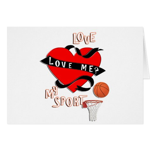 BASKETBALL! Love Me? Love My Sport Greeting Cards
