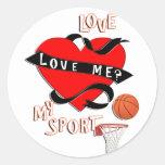 BASKETBALL! Love Me? Love My Sport Round Stickers