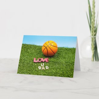 Basketball love you dad father birthday card