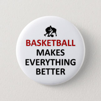 Basketball makes everything better button