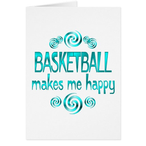 Basketball Makes Me Happy Greeting Cards