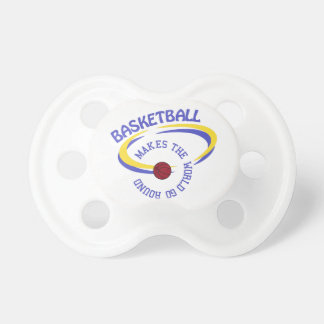Basketball Makes The World Go Round Pacifier